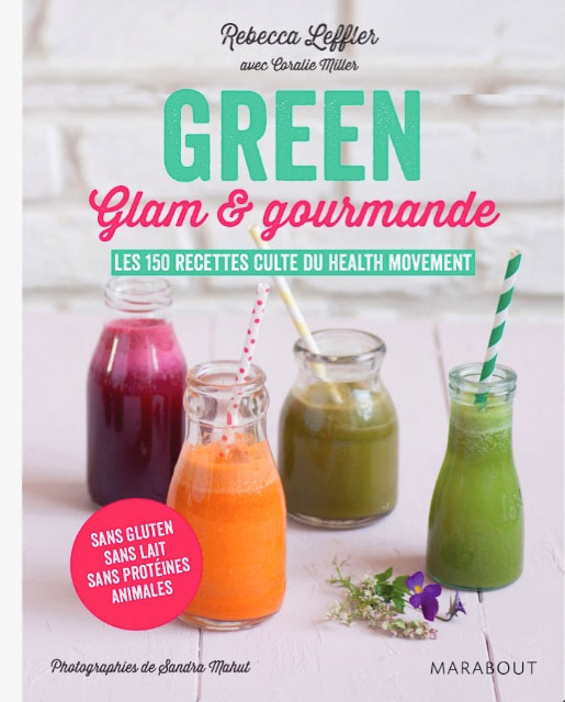 Cookbook Green Glam & Gourmande photographies by Sandra Mahut - éditions MARABOUT